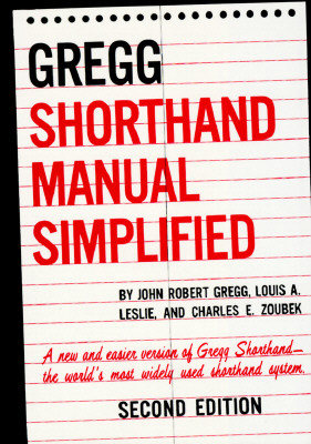 Gregg Shorthand Manual Simplified By Gregg, John Robert/ Leslie, Louis/ Zoubek, Charles